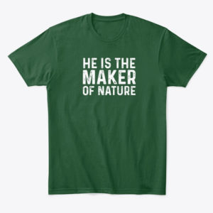 Maker of Nature T-shirt