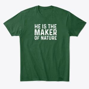 Maker of Nature T-shirt