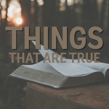 Things That Are True