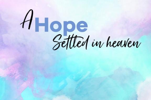 A hope settled in heaven